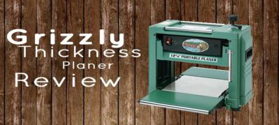 Grizzly Thickness Planer Review | Everything You Need To Know
