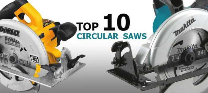 Top 10 Best Circular Saws How To Choose A Circular Saw