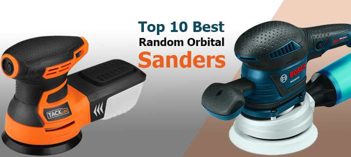 Top 10 best random orbital sanders and how you can choose the best one