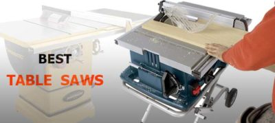 Top 10 Best Table Saws | How To Choose A Table Saw