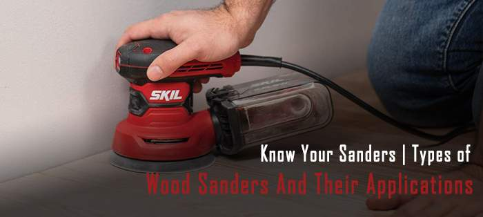 types of wood sander and their applications