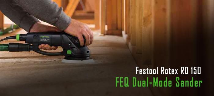 Festool Rotex RO 150 FEQ Dual Mode Sander