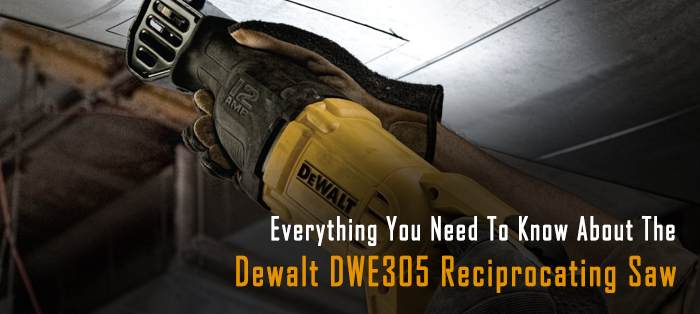 dewalt dwe305 reciprocating saw review