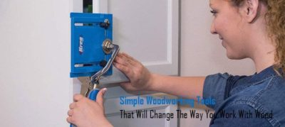 10 Simple Woodworking Tools That Will Change How You Work With Wood